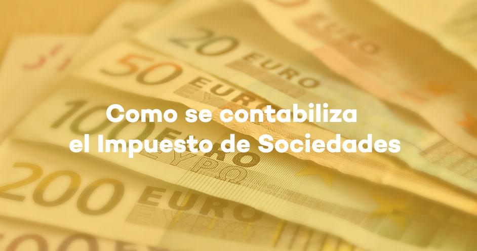 como-contabilizar-el-impuesto-de-sociedades
